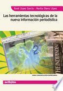 Libro de Las Herramientas Tecnológicas De La Nueva Información Periodística
