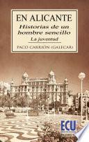Libro de En Alicante: Historias De Un Hombre Sencillo. La Juventud