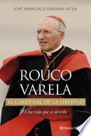 Libro de Rouco Varela. El Cardenal De La Libertad