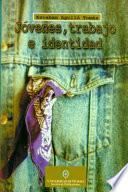 Libro de Jóvenes, Trabajo E Identidad