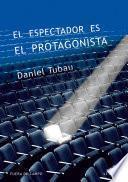 Libro de El Espectador Es El Protagonista