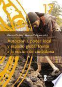 Libro de Autoctonía, Poder Local Y Espacio Global Frente A La Noción De Ciudadanía (ebook)