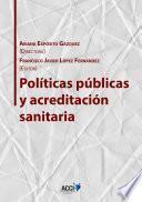 Libro de Políticas Públicas Y Acreditación Sanitaria