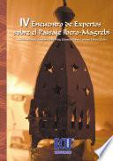 Libro de Iv Encuentro De Expertos Sobre El Paisaje Íbero Magrebí