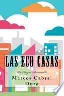 Libro de Las Eco Casas. Un Hogar Sostenible