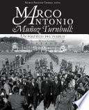 Libro de Marco Antonio Muñoz Turnbull: Un Político Del Pueblo