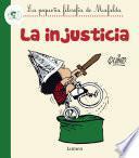 Libro de La Injusticia (fixed Layout) (la Pequeña Filosofía De Mafalda)