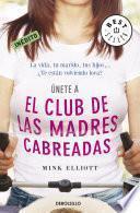 Libro de El Club De Las Madres Cabreadas