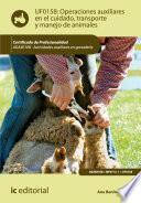 Libro de Operaciones Auxiliares En El Cuidado, Transporte Y Manejo De Animales. Agax0108