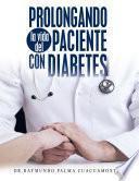Libro de Prolongando La Vida Del Paciente Con Diabetes