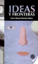 Libro de Ideas Y Fronteras
