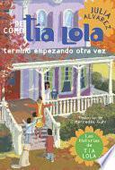 Libro de De Como Tia Lola Termino Empezando Otra Vez