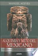 Libro de Alquimia Y Mito Del Mexicano