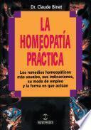 Libro de La Homeopatia Practica: Los Remedios Homeopaticos Mas Usuales, Sus Indicaciones, Su Modo De Empleo Y La Forma En Que Actuan