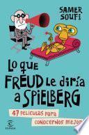 Libro de Lo Que Freud Le Diría A Spielberg