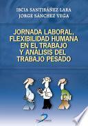 Libro de Jornada Laboral, Flexibilidad Humana En El Trabajo Y Análisis Del Trabajo Pesado