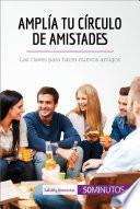 Libro de Amplía Tu Círculo De Amistades