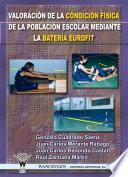 Libro de Valoración De La Condición Física De La Población Escolar Mediante La Batería Eurofit