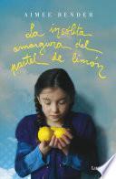 Libro de La Insólita Amargura Del Pastel De Limón