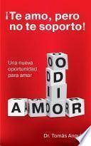 Libro de ¡te Amo… Pero No Te Soporto!