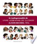 Libro de Lo Indispensable De Unas Lesbianas De Cuidado
