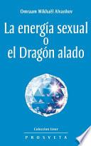 Libro de La Energía Sexual O El Dragón Alado