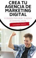 Libro de Crea Tu Agencia De Marketing Digital