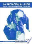 Libro de La Iniciación Al Judo En La Educación Física Escolar