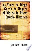Libro de Los Viajes De Diego Garcsia De Moguer Al Rio De La Plata