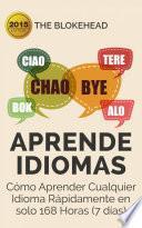 Libro de Aprende Idiomas/ Cómo Aprender Cualquier Idioma Rápidamente En Solo 168 Horas (7 Días)