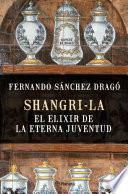 Libro de Shangri La: El Elixir De La Eterna Juventud