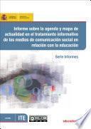 Libro de Informe Sobre La Agenda Y Mapa De Actualidad En El Tratamiento Informativo De Los Medios De Comunicación Social En Relación Con La Educación