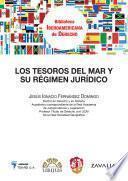 Libro de Los Tesoros Del Mar Y Su Régimen Jurídico