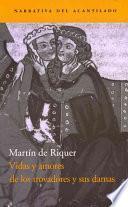 Libro de Vidas Y Amores De Los Trovadores Y Sus Damas