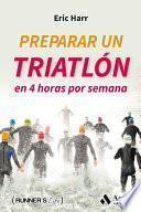 Libro de Preparar Un Triatlon En 4 Horas Por Semana