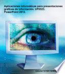 Libro de Aplicaciones Informáticas Para Presentaciones Gráficas De Información. Uf0323. Power Point 2013