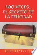 Libro de 100 Veces…el Secreto De La Felicidad