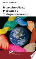 Libro de Interculturalidad, Mediación Y Trabajo Colaborativo