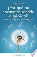 Libro de ¿por Qué No Encuentro Sentido A Mi Vida?