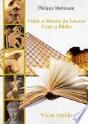Libro de Visite O Museo Do Louvre Com A Bíblia. Visita Rápida