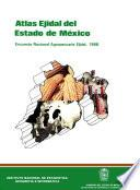 Libro de Atlas Ejidal Del Estado De México. Encuesta Nacional Agropecuaria Ejidal 1988