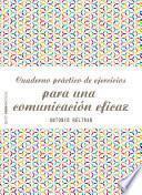 Libro de Cuaderno Práctico De Ejercicios Para Una Comunicación Eficaz