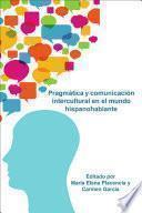 Libro de Pragmática Y Comunicación Intercultural En El Mundo Hispanohablante