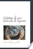 Libro de Catalogo De Una Coleccion De Impresos