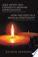 Libro de ¿qué Siente Uno Cuando Es Médium/espiritualista? / How One Feels As A Medium Spiritualist?