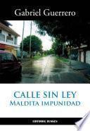 Libro de Calle Sin Ley. Maldita Impunidad