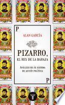 Libro de Pizarro, El Rey De La Baraja. Análisis De Su Sistema De Acción Política