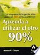 Libro de Aprenda A Utilizar El Otro 90 %