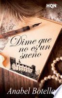 Libro de Dime Que No Es Un Sueño (finalista Del V Premio HqÑ Digital)