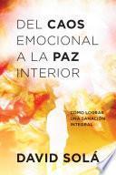 Libro de Del Caos Emocional A La Paz Interior